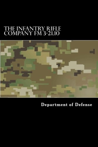 The Infantry Rifle Company FM 3-21.10 (Fm 3 21-10 The Infantry Rifle Company)