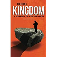 Culture of the Kingdom: A Journey of Restoration
