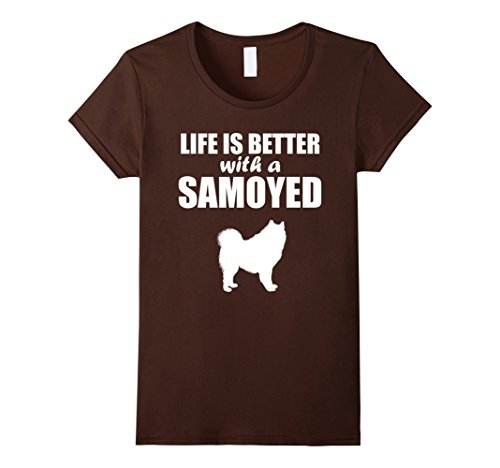 Women's Life Is Better With A Samoyed Dog Silhouette T-Shirt Small Brown (Samoyed Silhouette Dogs)