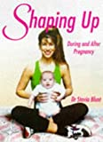 Shaping Up During and After Pregnancy, Stavia Blunt, 184024013X
