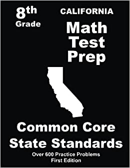 California 8th Grade Math Test Prep Common Core Learning Standards