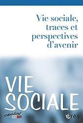 Vie Sociale, N° 1, 2013 : Vie sociale, traces et perspectives d'avenir