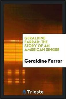 Book Geraldine Farrar: The Story of an American Singer