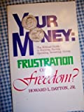 img - for Your Money: Frustration or Freedom? The Biblical Guide to Earning, Saving, Spending, Investing, Giving book / textbook / text book