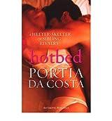 [ HOTBED BY DA COSTA, PORTIA](AUTHOR)PAPERBACK