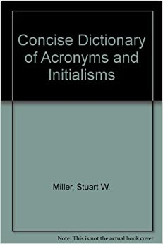 The Concise Dictionary of Acronyms and Initialisms