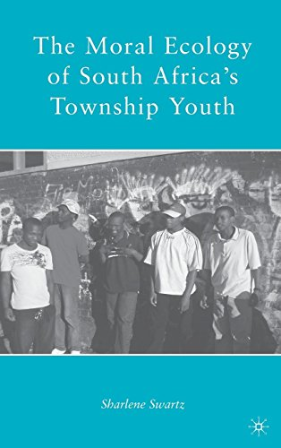 The Moral Ecology of South Africa's Township Youth by Palgrave Macmillan