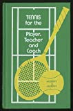 Tennis for the Player, Teacher and Coach, Murphy, Chet and Murphy, Bill, 0721666205
