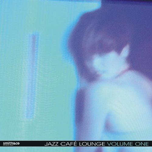 Jazz Cafe Lounge, Volume 1