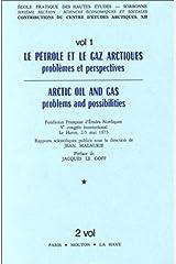 Le pétrole et le gaz arctiques: Problèmes et perspectives = Arctic oil and gas : problems and possibilities (Contributions du Centre d'études ... Sciences économiques et sociales ; 12) Paperback
