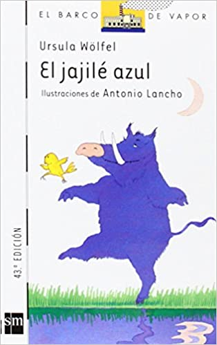 El jajile azul/ The Blue Boar (El barco de vapor) (Spanish Edition): Ursula Wolfel: 9788434823846: Amazon.com: Books