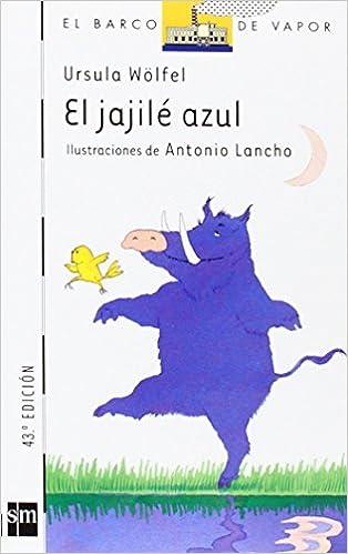 El jajile azul/ The Blue Boar (El barco de vapor) (Spanish Edition): Ursula Wolfel: 9788434823846: Amazon.com: Books