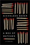 A Box of Matches: A Novel (Baker, Nicholson)