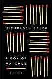 A Box of Matches, Nicholson Baker, 0375502874