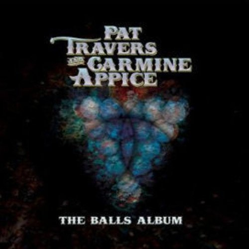 The Balls Album (The Best Of Pat Travers)