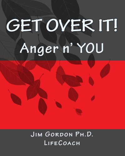 Get Over It!: Anger N' YOU