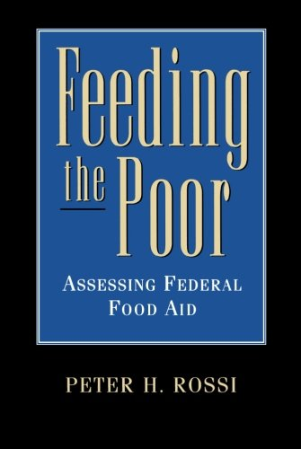 Feeding the Poor:Assessing Federal Food Aid