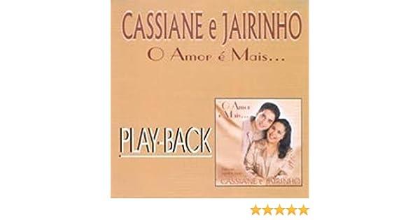 DA JAIRINHO O MAIS BAIXAR AMOR E CD CASSIANE