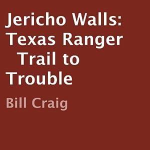 Jericho Walls: Texas Ranger Audiobook