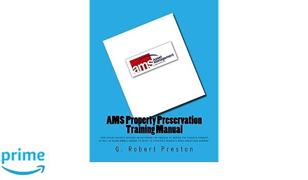 ams property preservation training manual g robert preston rh amazon com Property Maintenance Banks Looking for Property Preservation