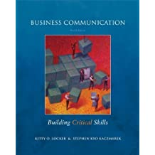 Business Communication: Building Critical Skills by Kitty Locker (2008-07-10)