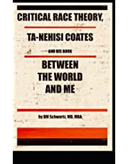 Critical Race Theory, Ta-Nehisi Coates and his Book Between the World and Me