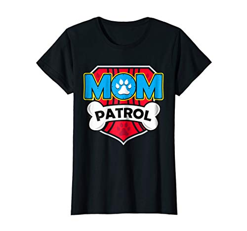 Womens Funny Super Mom Patrol T-Shirt Dog Mom Mathers Day Gift