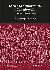 Sociedad democrática y Constitución : (estudios y cabos sueltos)