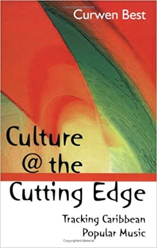 Culture At The Cutting Edge Tracking Caribbean Poplular Music