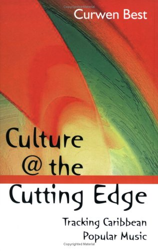 Culture at the Cutting Edge: Tracking Caribbean Poplular...