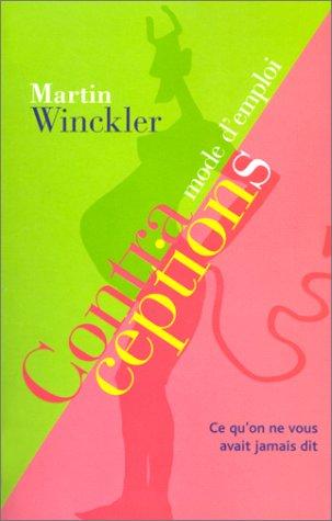 Contraceptions mode d'emplois Broché – 1 octobre 2001 Martin Winckler Au Diable Vauvert 2846260176 Acutalité et documents