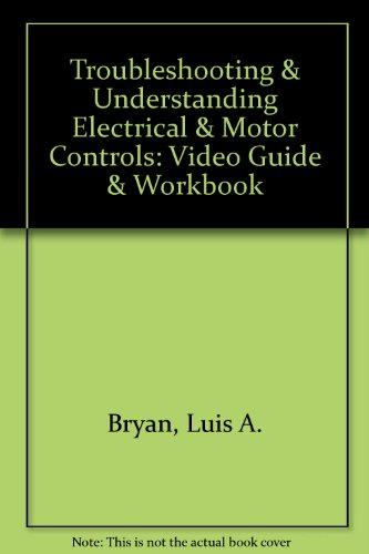 Troubleshooting & Understanding Electrical & Motor Controls: Video Guide & Workbook