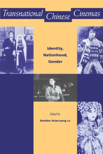 Transnational Chinese Cinemas: Identity, Nationhood, Gender