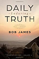 Daily Enduring Truth: July - August: Sunrise Edition: Volume 4 Paperback