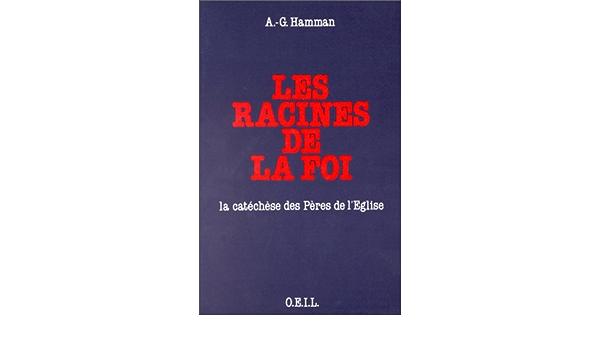 racines de la foi - à Notre-Dame de Paris, 1980-1981 la catéchèse des pères de lEglise : conférences
