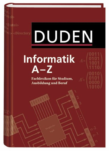Duden Informatik A - Z: Fachlexikon für Studium, Ausbildung und Beruf