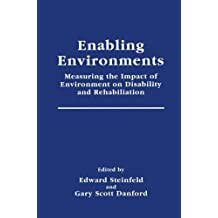 Enabling Environments: Measuring the Impact of Environment on Disability and Rehabilitation (Springer Series in Rehabilitation and Health)