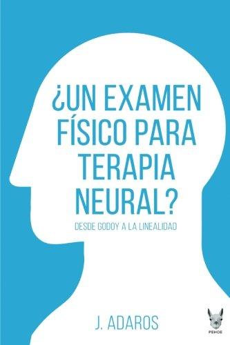 9f497befd00 Un examen físico para la terapia neural?: Desde Godoy A La Linealidad  (Spanish