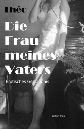 Download Die Frau meines Vaters: Erotischer Roman (German Edition) ebook