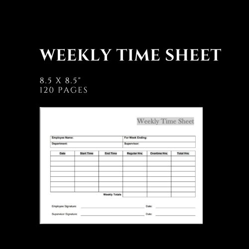 Weekly Time Sheet: Weekly Time Sheet, Size 8.5