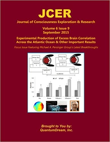 Journal of Consciousness Exploration & Research Volume 6 Issue 9: Experimental Production of Excess Brain Correlation across the Atlantic Ocean & Other ...