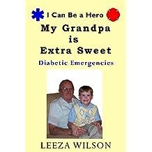 My Grandpa Is Extra Sweet: Diabetic Emergencies (I Can Be A Hero Book 1)