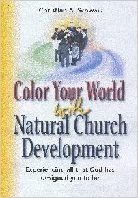 Book Color Your World with Natural Church Development 1st (first) Edition by Christian SChwarz [2005]