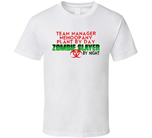 Team Manager Mehoopany Plant By Day Zombie Slayer By Nigh...
