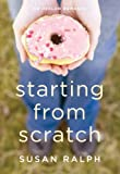 Starting from Scratch, Susan Ralph, 0803477651