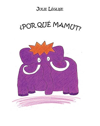 ¿Por qué mamut? (Spanish Edition)