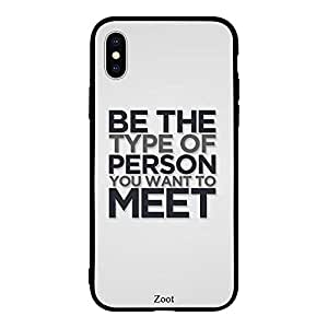 iPhone XS Be the Type of Person you want to Meet