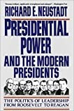 Presidential Power and the Modern Presidents, Richard E. Neustadt, 002922795X