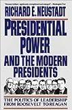 Presidential Power and the Modern Presidents, Richard E. Neustadt, 002922795X
