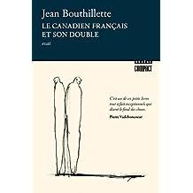 Le Canadien français et son double (Boréal compact t. 304) (French Edition)